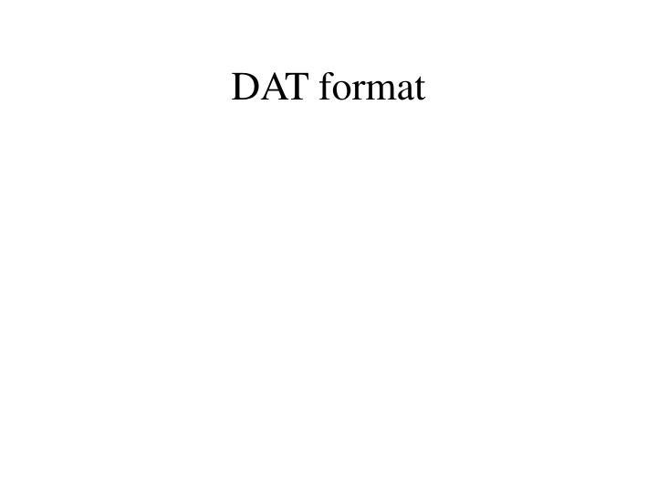 DAT format