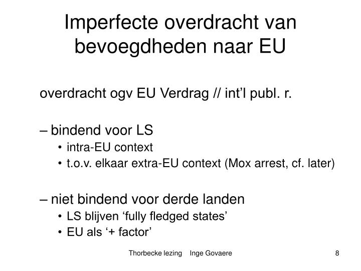 Imperfecte overdracht van bevoegdheden naar EU