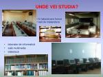 unde vei studia