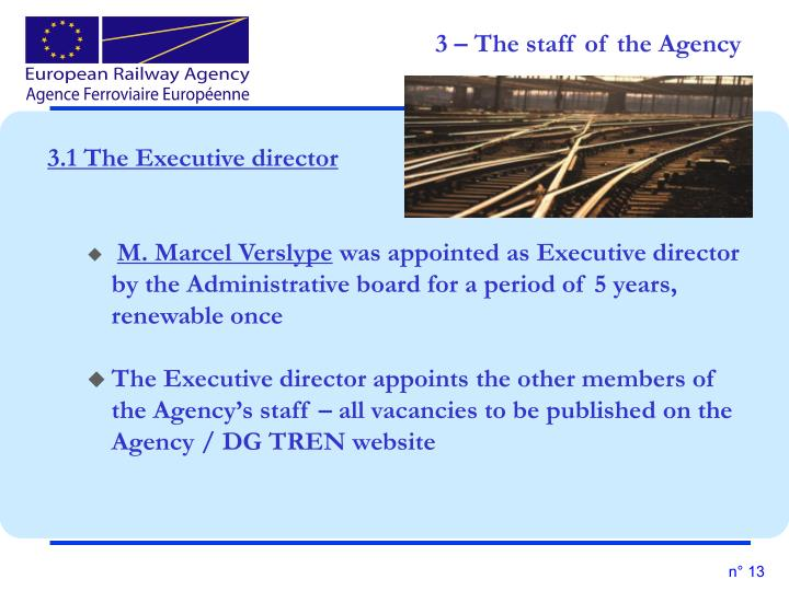 3 – The staff of the Agency