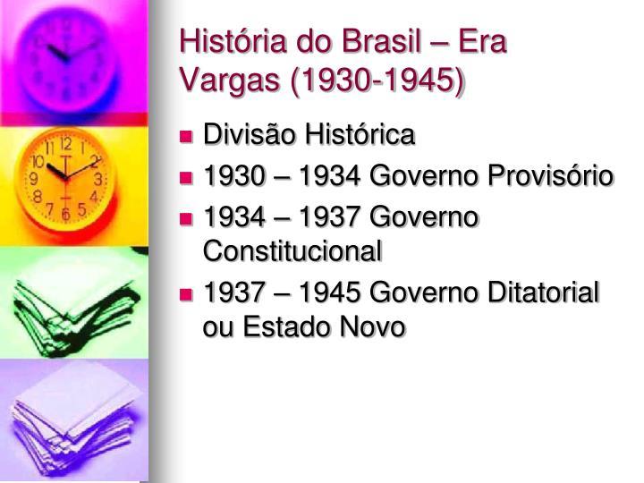 História do Brasil – Era Vargas (1930-1945)