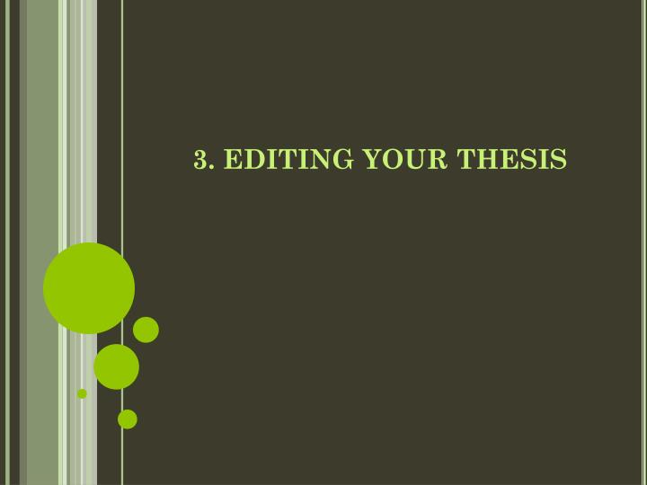 3. EDITING YOUR THESIS