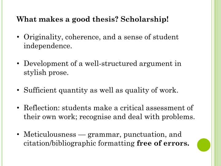 What makes a good thesis? Scholarship!