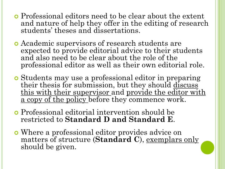 Professional editors need to be clear about the extent and nature of help they offer in the editing of research students' theses and dissertations