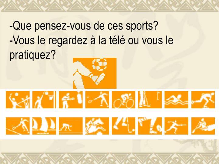 Que pensez-vous de ces sports?