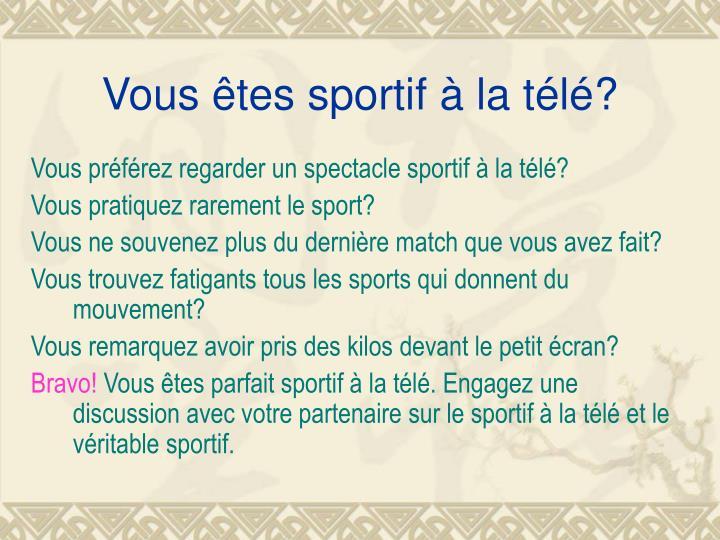Vous êtes sportif à la télé?