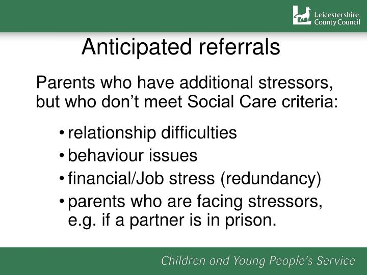 Anticipated referrals