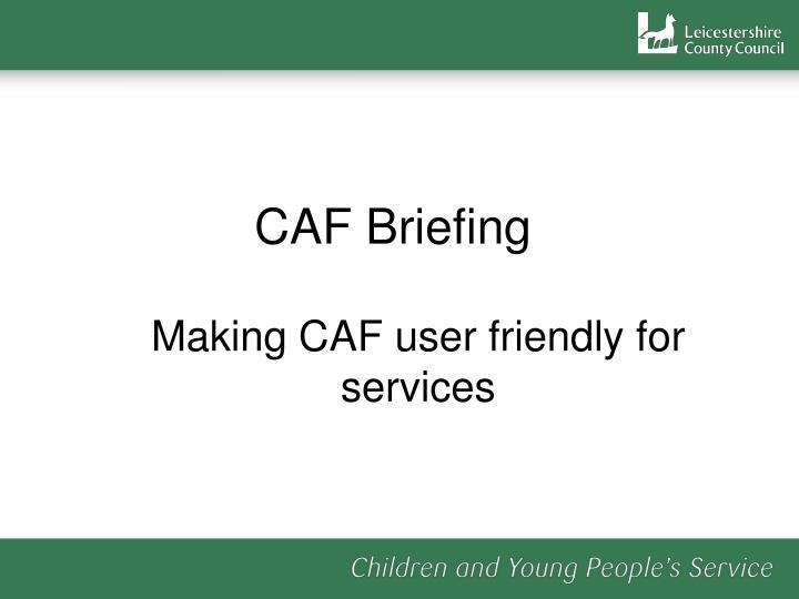 CAF Briefing