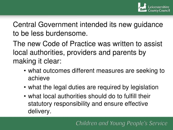 Central Government intended its new guidance to be less burdensome.