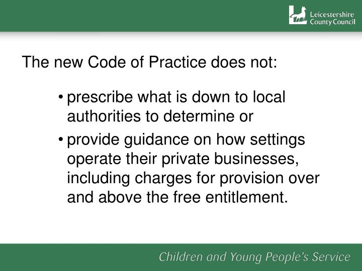 The new Code of Practice does not: