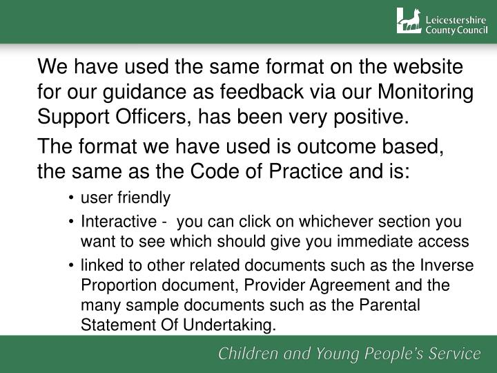 We have used the same format on the website for our guidance as feedback via our Monitoring Support Officers, has been very positive.