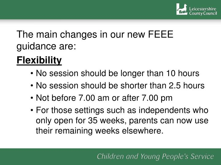 The main changes in our new FEEE guidance are: