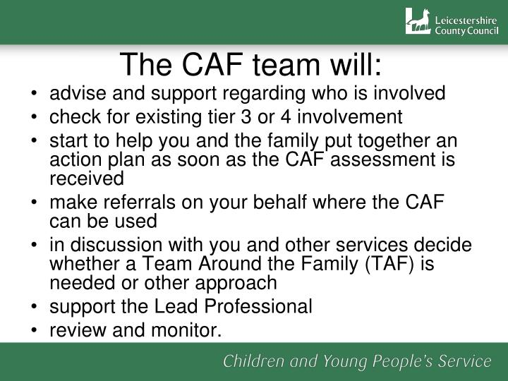 The CAF team will: