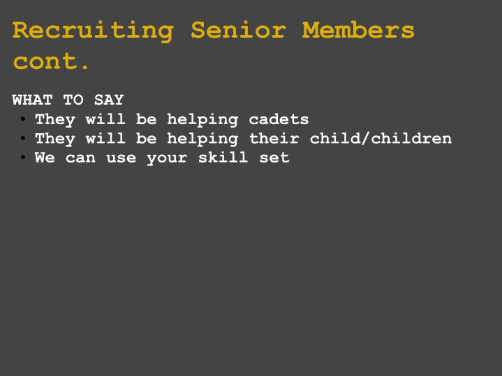 Recruiting Senior Members cont.
