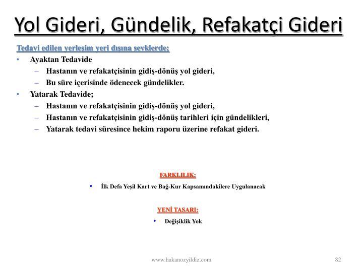 Yol Gideri, Gndelik, Refakati Gideri