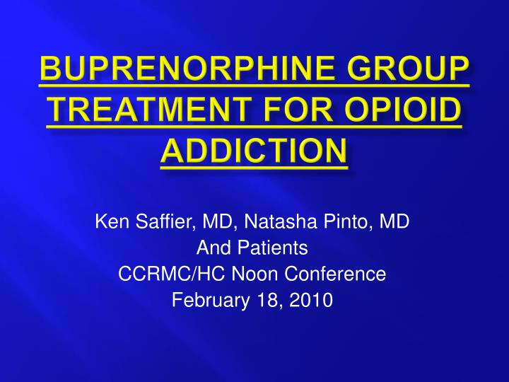 Buprenorphine group treatment for opioid addiction
