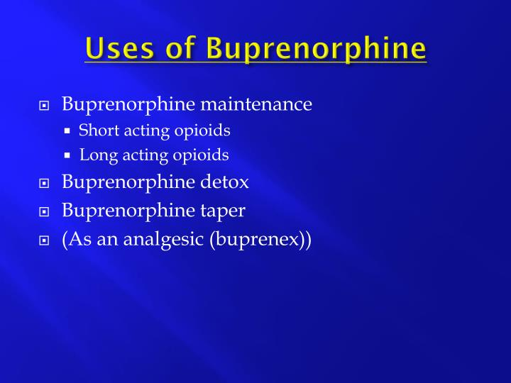 Uses of Buprenorphine