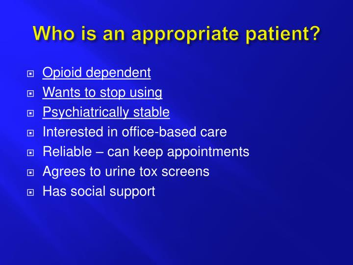 Who is an appropriate patient?