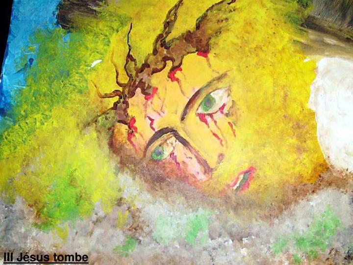 III Jésus tombe