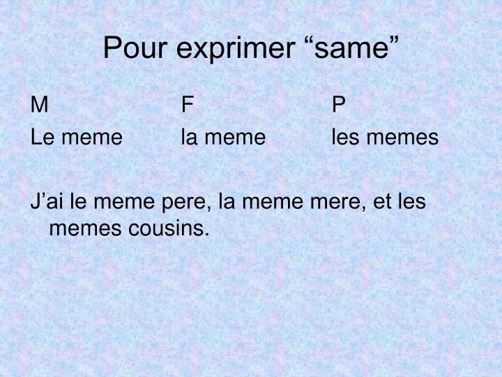 """Pour exprimer """"same"""""""