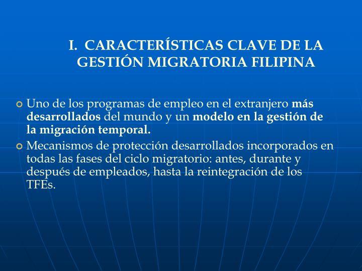 I.  CARACTERÍSTICAS CLAVE DE LA GESTIÓN MIGRATORIA FILIPINA
