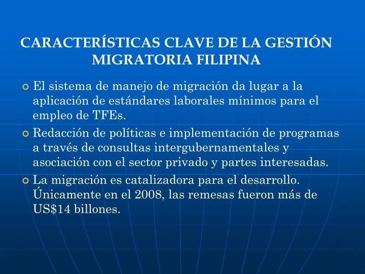 CARACTERÍSTICAS CLAVE DE LA GESTIÓN MIGRATORIA FILIPINA