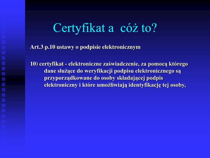 Certyfikat a  cóż to?