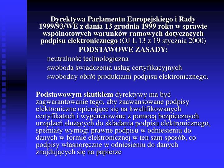 Dyrektywa Parlamentu Europejskiego i Rady 1999/93/WE z dania 13 grudnia 1999 roku w sprawie wspólnotowych warunków ramowych dotyczących podpisu elektronicznego