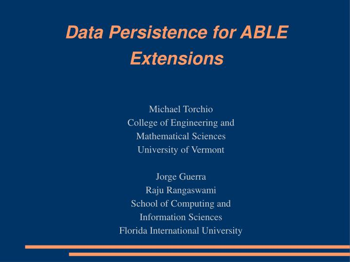 Data persistence for able extensions