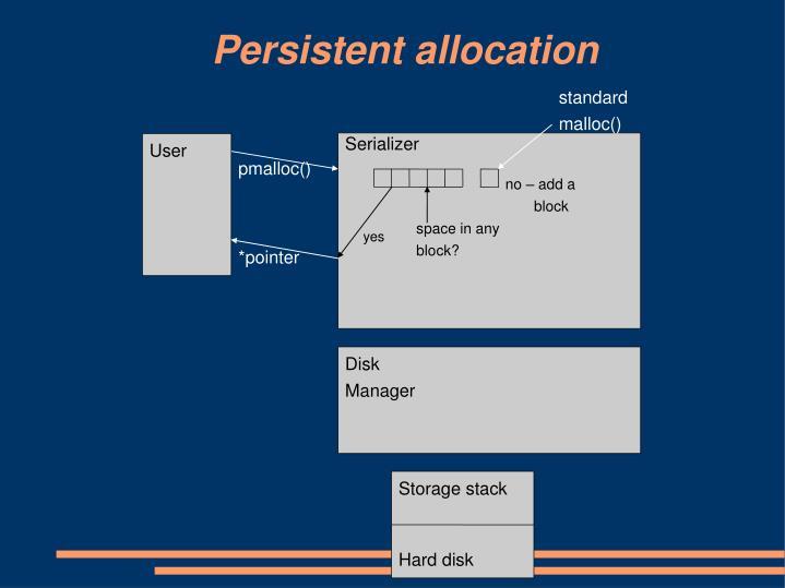 Persistent allocation