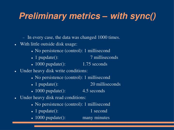 Preliminary metrics – with sync()
