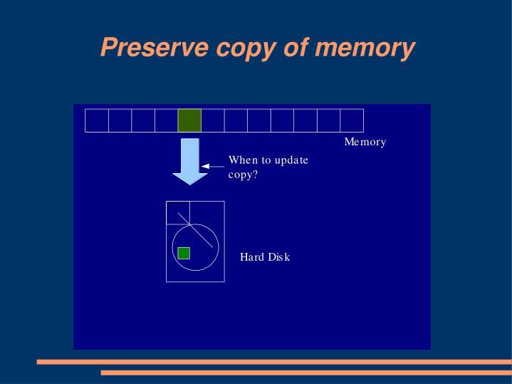 Preserve copy of memory