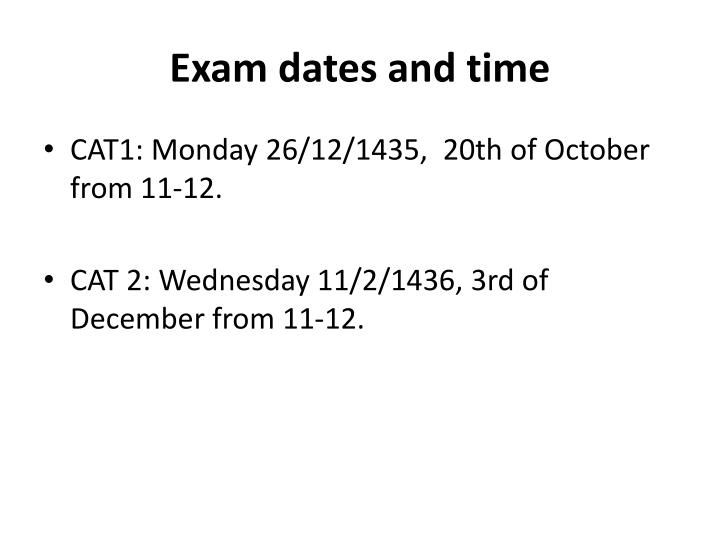 Exam dates and time