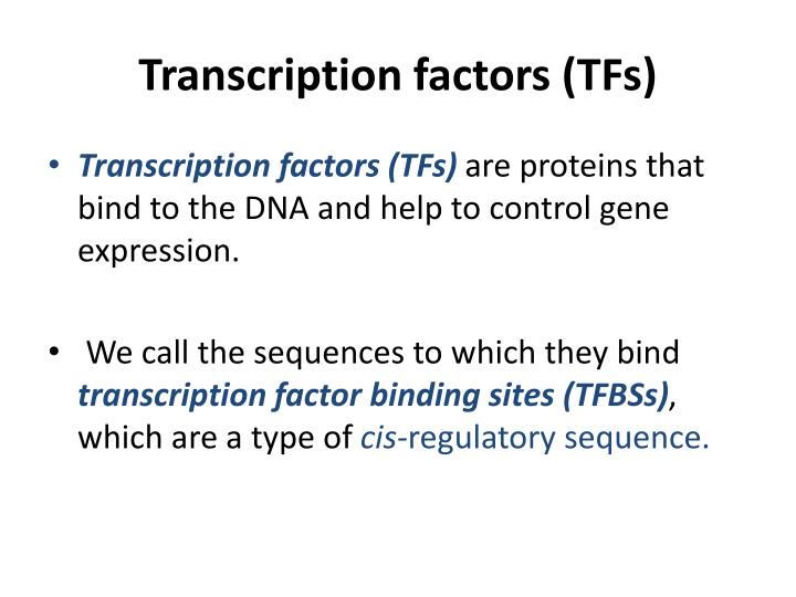 Transcription factors (TFs)