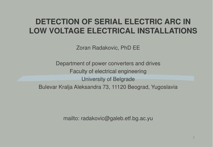 DETECTION OF SERIAL ELECTRIC ARC IN LOW VOLTAGE ELECTRICAL INSTALLATIONS