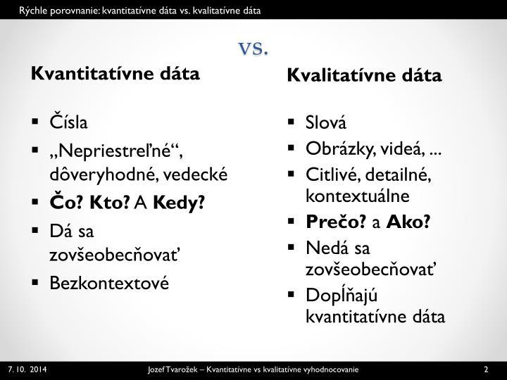 Rýchle porovnanie: kvantitatívne dáta vs.