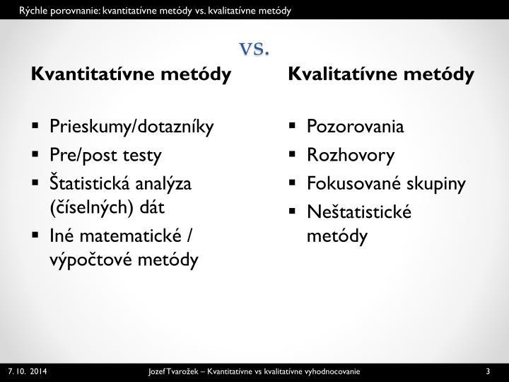 Rýchle porovnanie: kvantitatívne metódy vs. kvalitatívne metódy