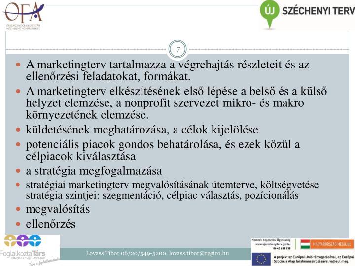 A marketingterv tartalmazza a végrehajtás részleteit és az ellenőrzési feladatokat, formákat.