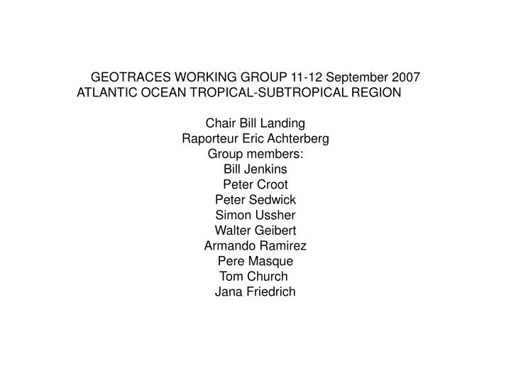 GEOTRACES WORKING GROUP 11-12 September 2007