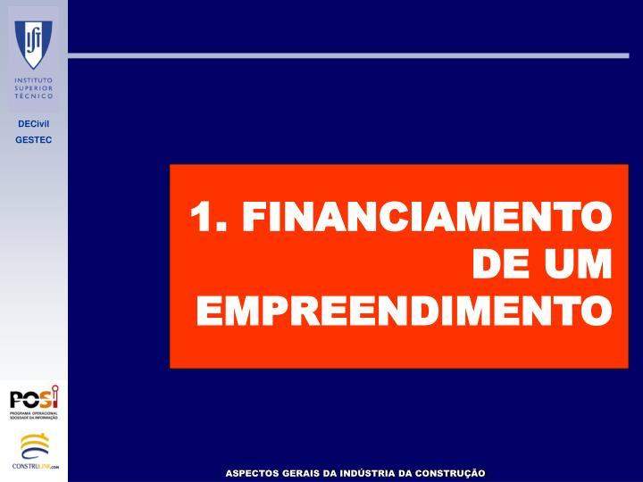 1. FINANCIAMENTO DE UM EMPREENDIMENTO