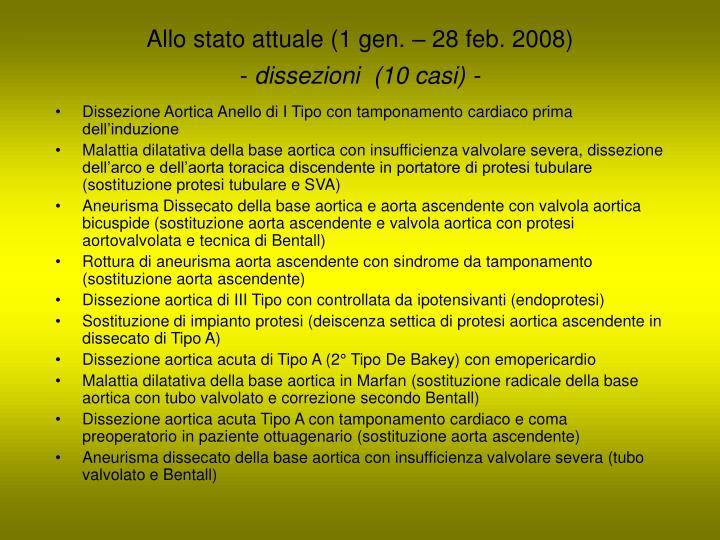 Allo stato attuale (1 gen. – 28 feb. 2008)