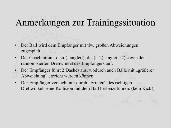 Anmerkungen zur Trainingssituation
