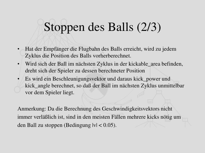Stoppen des Balls (2/3)
