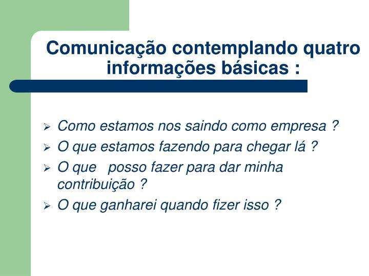 Comunicação contemplando quatro informações básicas :