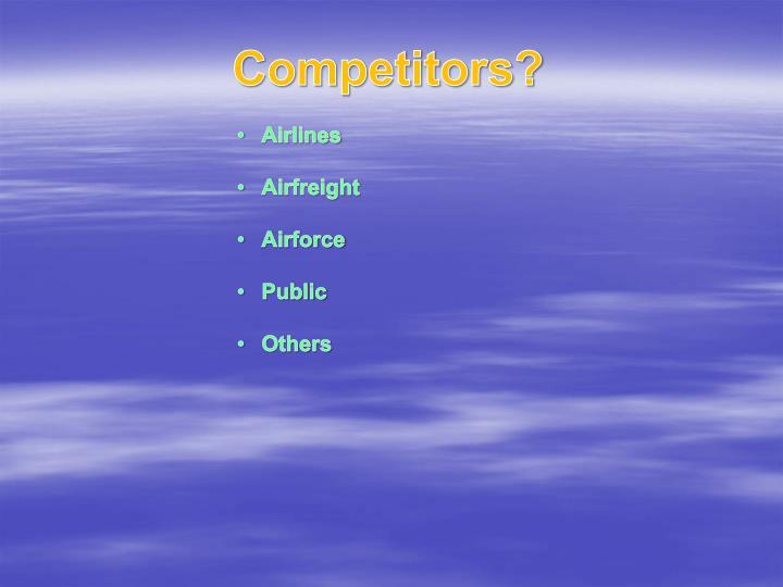 Competitors?