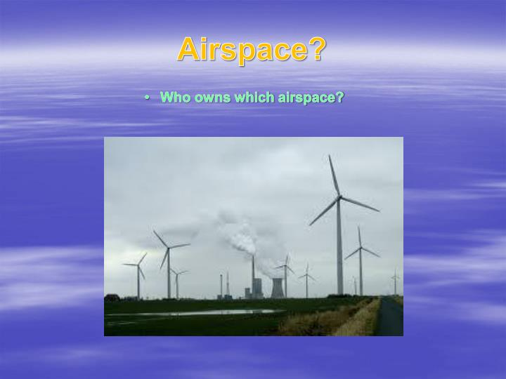 Airspace?