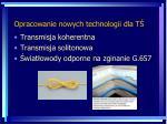 opracowanie nowych technologii dla t1