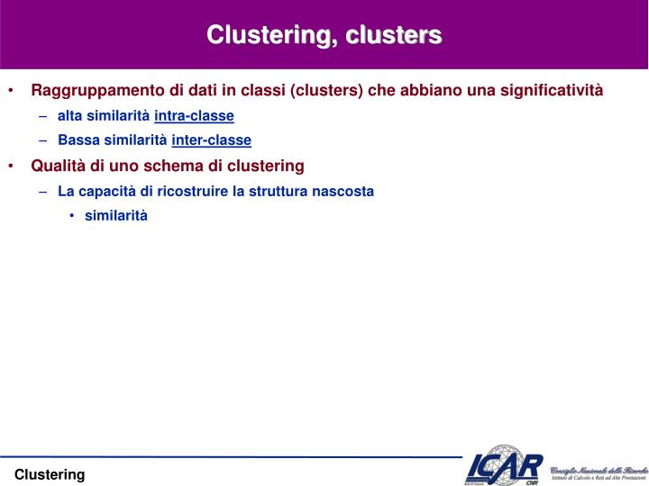 Clustering, clusters