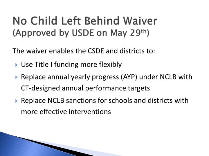 No child left behind waiver approved by usde on may 29 th