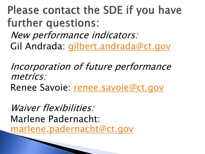 Please contact the SDE if you have further questions: